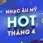 nhac au my hot thang 04/2017 - v.a