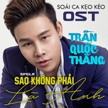 sao khong phai la anh (single) - tran quoc thang