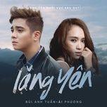 lang yen (lang yen duoi vuc sau ost) (single) - bui anh tuan, ai phuong