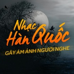nhac han quoc gay am anh nguoi nghe - v.a