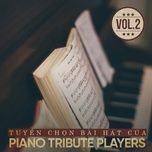 tuyen chon bai hat cua piano tribute players (vol. 2) - piano tribute players