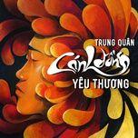 canh dong yeu thuong (single) - trung quan idol