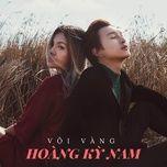 voi vang (single) - hoang ky nam