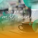 cafe mot minh - v.a