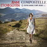 compostelle - du pays basque a saint-jacques - anne etchegoyen