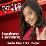 canto das tres racas (the voice brasil kids 2017) (single) - isadora ferreira