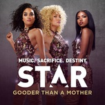 "gooder than a mother (from ""star season 1 soundtrack) (single) - star cast"
