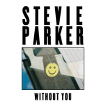 without you (single) - stevie parker