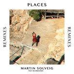 places (remixes ep) - martin solveig