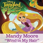 wind in my hair (from tangled: before ever after) (single) - mandy moore