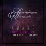 awake: remixed & remastered, 10 years & 10,000 tears later - secondhand serenade