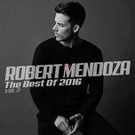 the best of 2016 (vol. 2) (ep) - robert mendoza