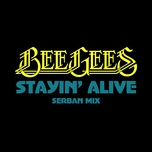 stayin' alive (serban mix) (single) - bee gees