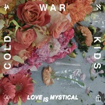 love is mystical (single) - cold war kids