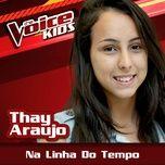 na linha do tempo (the voice brasil kids 2017) (single) - thay araujo