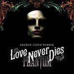 love never dies (2010) - andrew lloyd webber