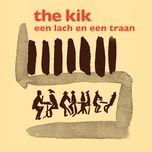 een lach en een traan (single) - the kik