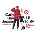 it takes two (single) - carly rae jepsen, lil yachty, mike will made-it