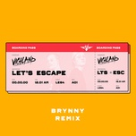 let's escape (brynny remix) (single) - vigiland