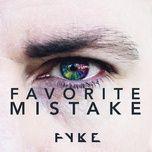 favorite mistake (single) - fyke