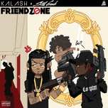 friendzone (single) - kalash, still fresh