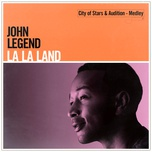 city of stars & audition - medley (single) - john legend