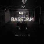 bass jam (single) - bonnie & clyde