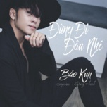 dung di dau nhe (single) - bao kun