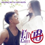 em chua 18 (em chua 18 ost) (single) - will (365), lou hoang