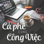 cafe cung cong viec - v.a