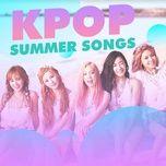 nhac han danh cho mua he - k-pop summer songs - v.a