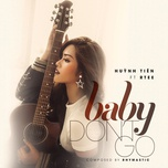 baby don't go (single) - huynh tien