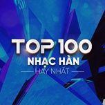 top 100 nhac han hay nhat - v.a