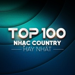 top 100 nhac country hay nhat - v.a