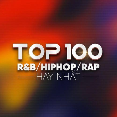 Top 100 R&B/Hip Hop/Rap Hay Nhất