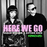 here we go (remixes ep) - shaun warner, esther eden