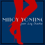 juan leg chacha (single) - mitoy yonting