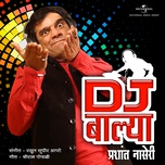 dj balya (single) - prashant naseri