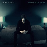 need you now (single) - dean lewis