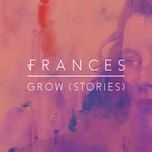grow (stories) (single) - frances