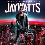 watch me walk (single) - jay watts