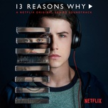 13 reasons why (a netflix original series soundtrack) - v.a