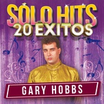 solo hits (20 exitos) - gary hobbs