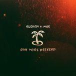 one more weekend (single) - audien, max