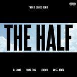 the half (twrk x graves remix) (single) - dj snake, young thug, jeremih, swizz beatz
