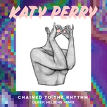 chained to the rhythm (oliver heldens remix) (single) - katy perry