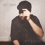 catch & release (single) - matt simons