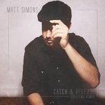 catch & release (deepend remix) (single) - matt simons