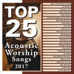 top 25 acoustic worship songs 2017 - v.a