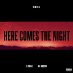 here comes the night (remixes ep) - dj snake